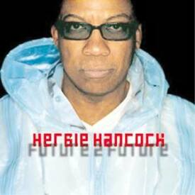 Timeless Herbie Hancock's Latest Jazz Offering Proves He Hasn't Lost His Cool
